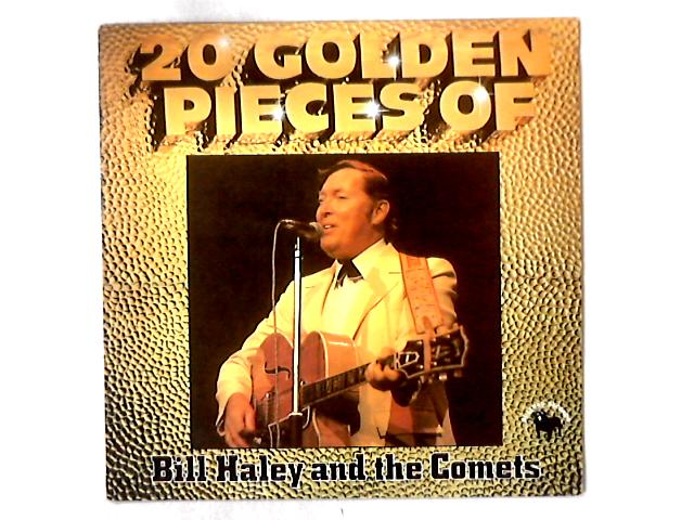 20 Golden Pieces Of Bill Haley And The Comets LP COMP By Bill Haley And His Comets