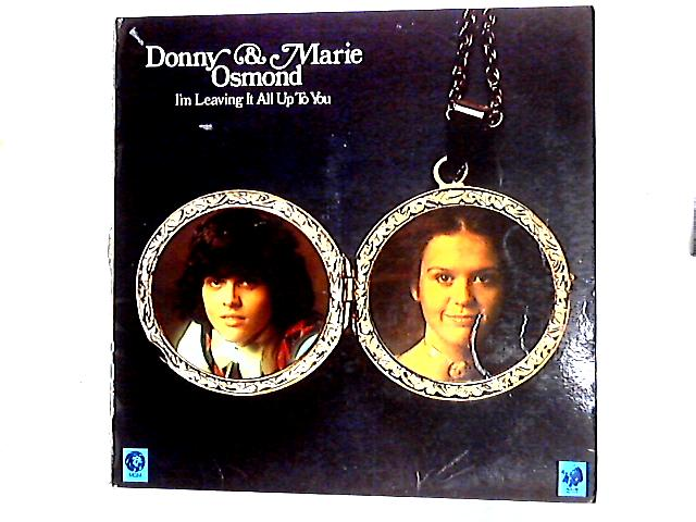 I'm Leaving It All Up To You LP By Donny & Marie Osmond