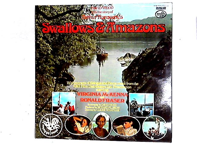 Swallows & Amazons - David Wood Narrates Arthur Ransome's Famous Story LP by Wilfred Josephs