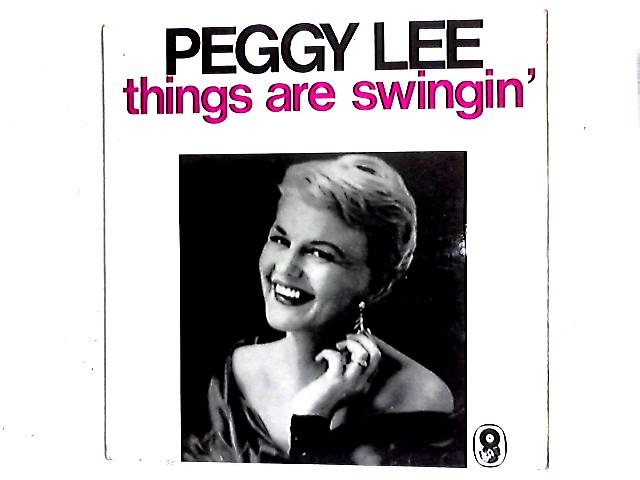Things Are Swingin' LP By Peggy Lee