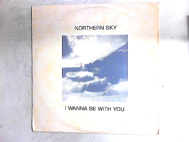 I Wanna Be With You / Thursday Girl 12in By Northern Sky