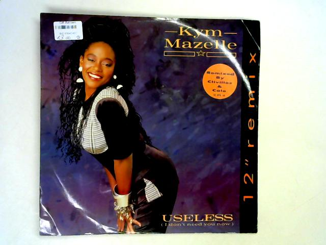 Useless (I Don't Need You Now) (Remix) 12in By Kym Mazelle