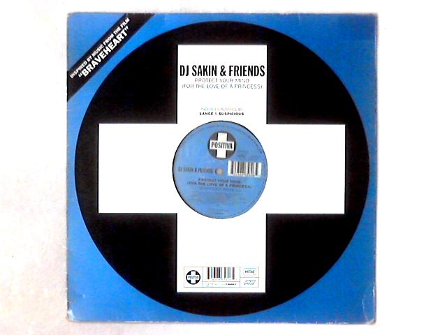 Protect Your Mind (For The Love Of A Princess) 12in By DJ Sakin & Friends