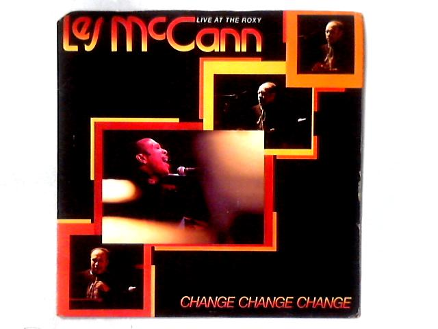 Change, Change, Change (Live At The Roxy) LP By Les McCann