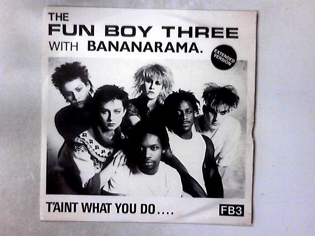 It Aint What You Do.... /Just Do It (Extended Version) 12in by Fun Boy Three