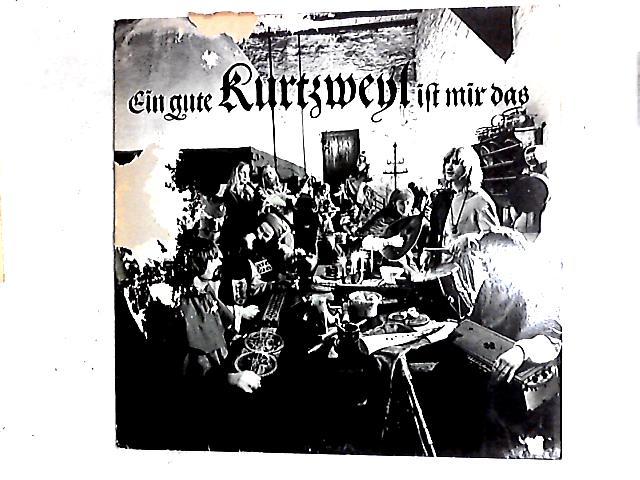 Ein Gute Kurtzweyl Ist Mir Das LP By Kurtzweyl