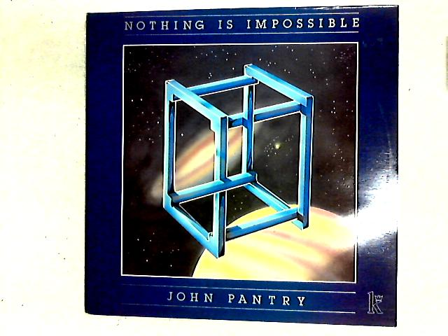 Nothing Is Impossible LP by John Pantry