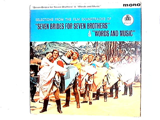 Selections From The Film Soundtracks Seven Brides For Seven Brothers And Words And Music Comp by Various