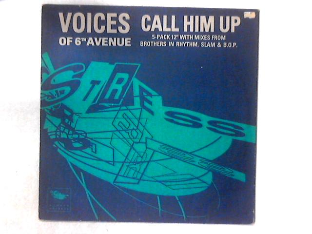 Call Him Up 12in By Voices Of 6th Avenue