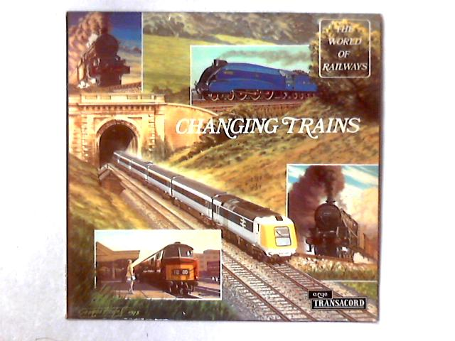 The World Of Railways: Changing Trains LP By No Artist