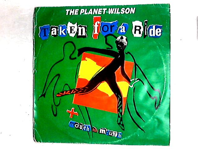 Taken For A Ride 12in By The Planet Wilson