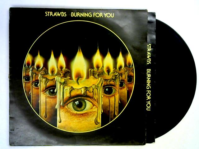 Burning For You LP By Strawbs