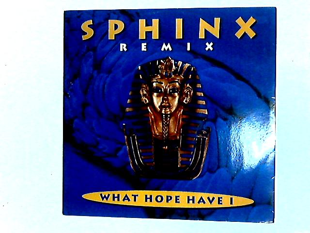 What Hope Have I (Remix) 12in By Sphinx