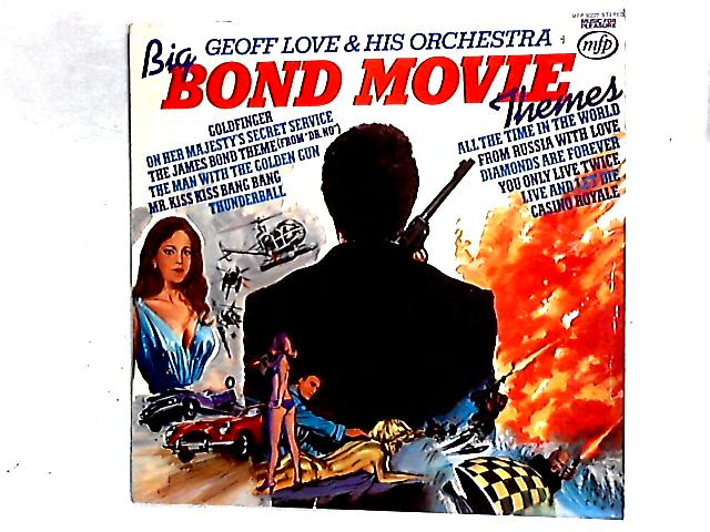 Big Bond Movie Themes Comp By Geoff Love & His Orchestra