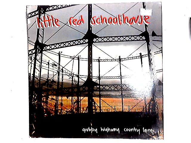 Grubby Highway Country Lane LP By Little Red Schoolhouse