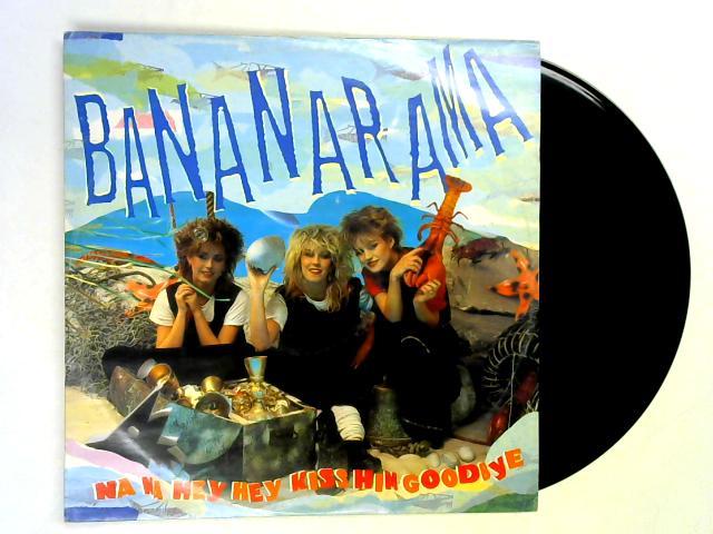 Na Na Hey Hey Kiss Him Goodbye 12in By Bananarama