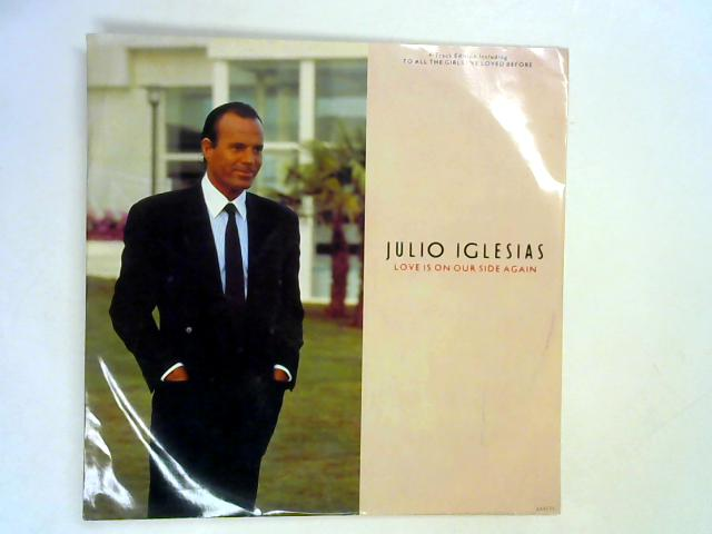 Love Is On Our Side Again 12in 1st By Julio Iglesias