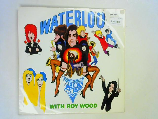 Waterloo 1st By Doctor & The Medics ft. Roy Wood