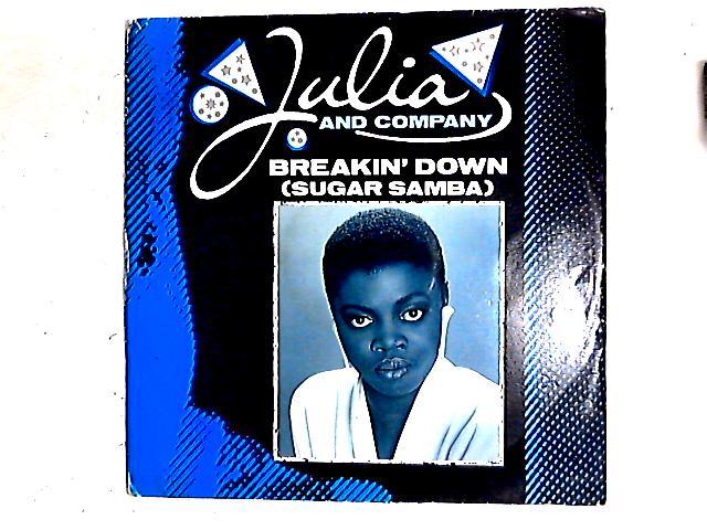 Breakin' Down (Sugar Samba) 12in By Julia And Company