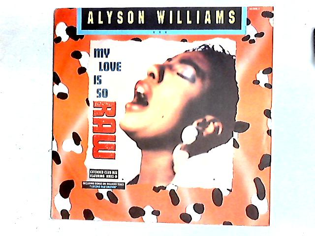 My Love Is So Raw 12in By Alyson Williams