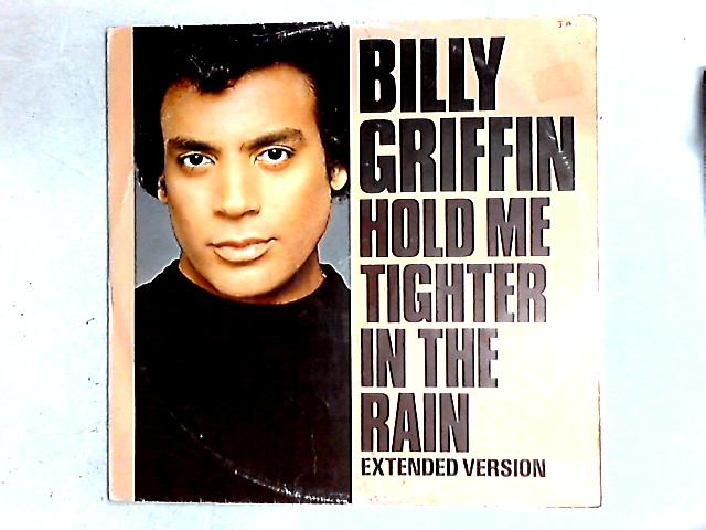 Hold Me Tighter In The Rain (Extended Version) 12in By Billy Griffin