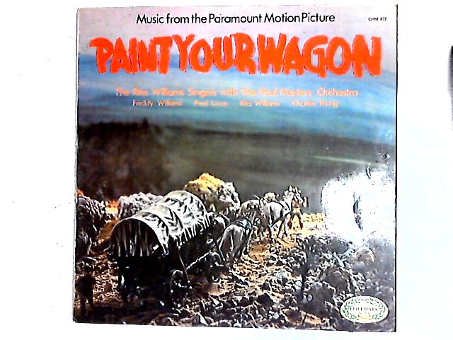 Music From The Paramount Motion Picture Paint Your Wagon LP By The Rita Williams Singers