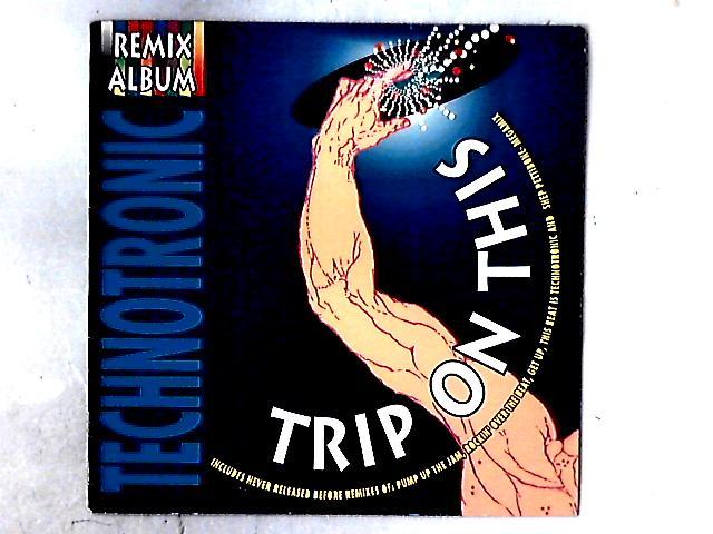 Trip On This - Remix Album LP By Technotronic