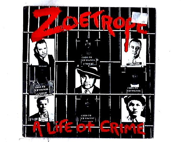 A Life Of Crime LP By Zoetrope