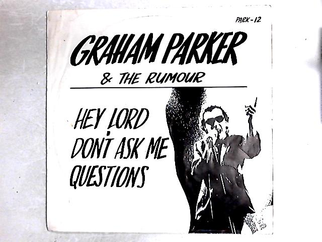 Hey Lord, Don't Ask Me Questions 12in By Graham Parker And The Rumour
