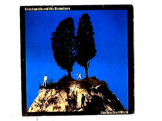 Goodbye Cruel World LP By Elvis Costello & The Attractions