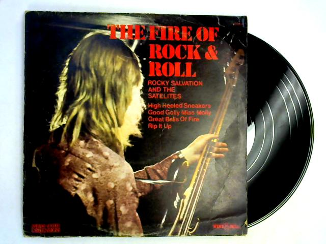 The Fire Of Rock & Roll LP By Rocky Salvation & The Satellites