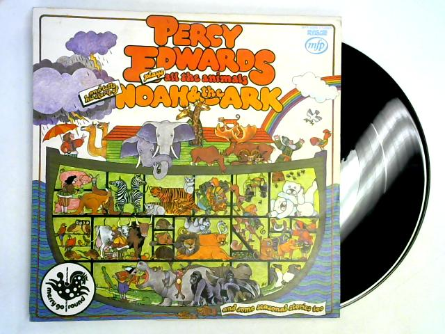 Percy Edwards (Plays) All The Animals (And Tells The Story Of) Noah & The Ark LP By Percy Edwards