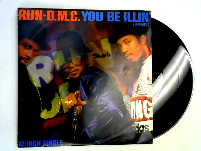 You Be Illin' (Remix) 12in 1st By Run-DMC