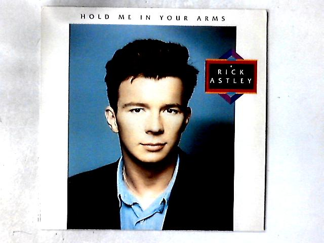 Hold Me In Your Arms LP By Rick Astley