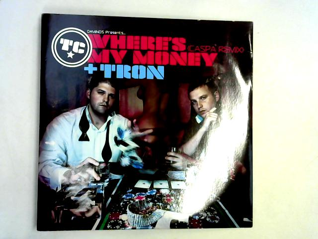 Where's My Money (Caspa Remix) / Tron 12in By T.C.