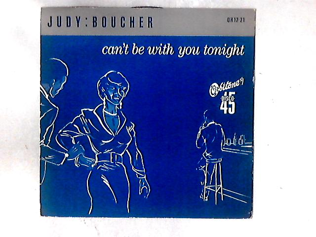 Can't Be With You Tonight 12in By Judy Boucher