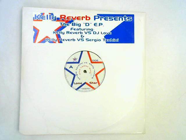 """The Big """"D"""" EP 12in By Kelly Reverb vs Sergio Techini"""