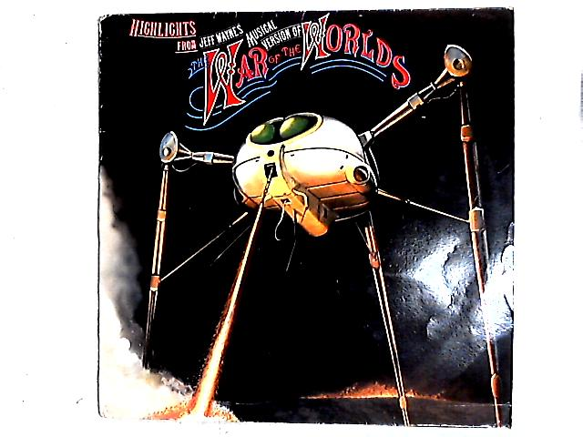 Highlights From Jeff Wayne's Musical Version Of The War Of The Worlds Comp by Jeff Wayne
