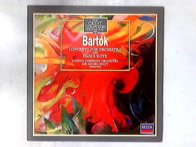 Concerto For Orchestra / Dance Suite By Béla Bartók