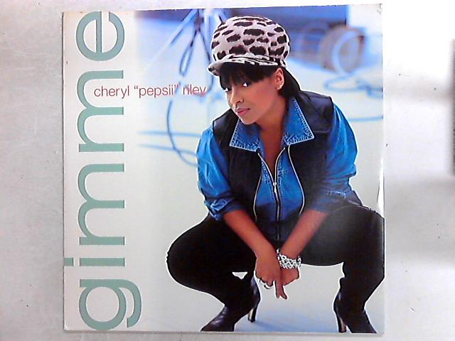 Gimme, 12in By Cheryl Pepsii Riley