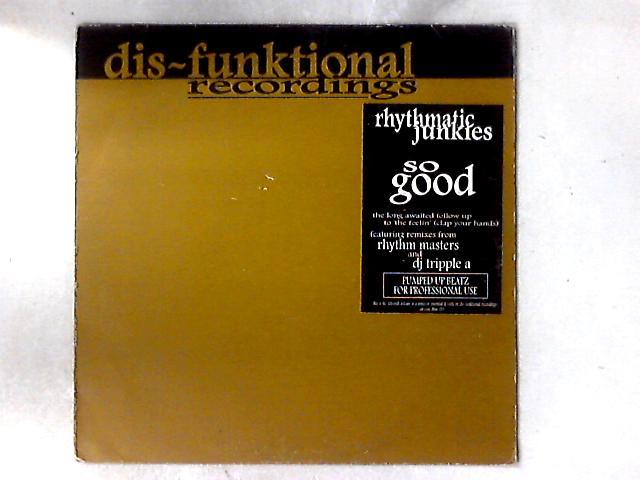 So Good 12in By Rhythmatic Junkies