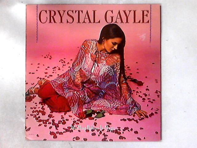 We Must Believe In Magic LP By Crystal Gayle