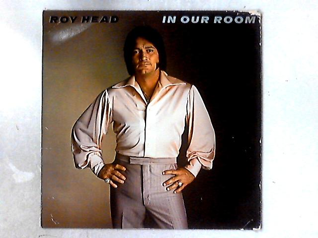 In Our Room LP By Roy Head