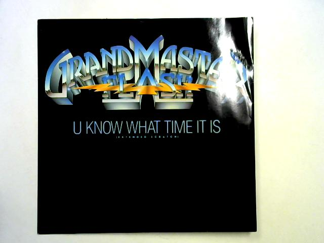U Know What Time It Is 12in By Grandmaster Flash
