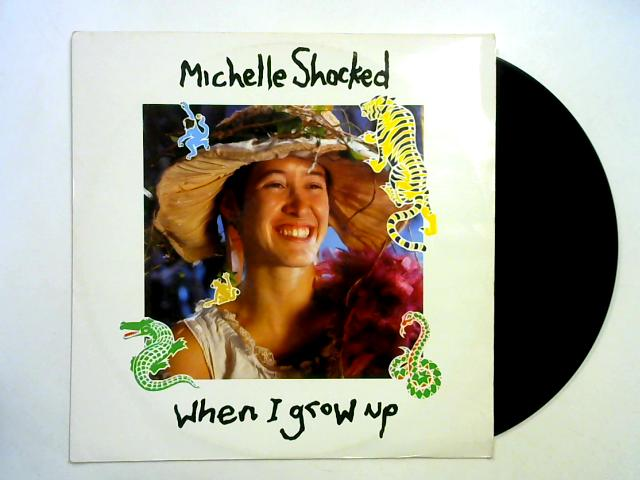 When I Grow Up 12in By Michelle Shocked