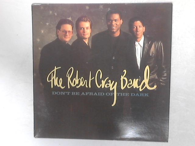 Don't Be Afraid Of The Dark LP by The Robert Cray Band