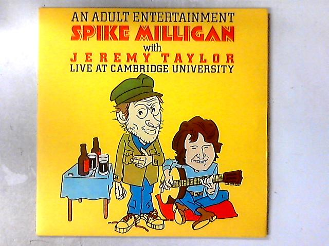 An Adult Entertainment Spike Milligan With Jeremy Taylor Live At Cambridge University 2xLP By Spike Milligan