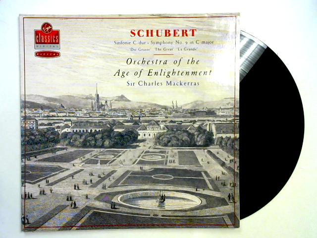Symphony No. 9 In C Major LP By Orchestra Of The Age Of Enlightenment, Sir Charles Mackerras, Schubert