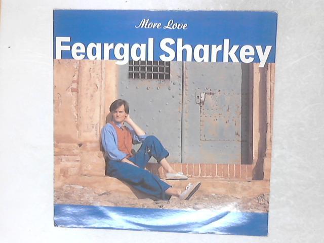 More Love 12in Single By Feargal Sharkey