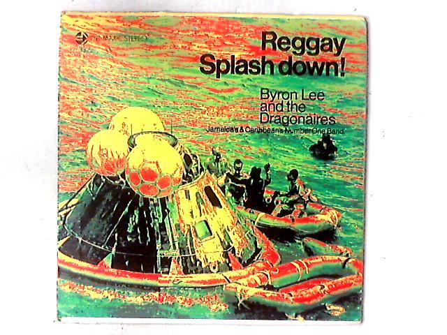 Reggay Splash Down! LP by Byron Lee And The Dragonaires